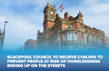 Blackpool Council to receive £136,000 to prevent people at risk of homelessness ending up on the streets
