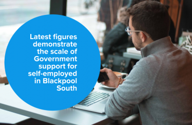 Latest figures demonstrate the scale of Government support for self-employed in Blackpool South